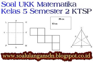 Download Soal UKK Matematika Kelas 5 Semester 2 KTSP