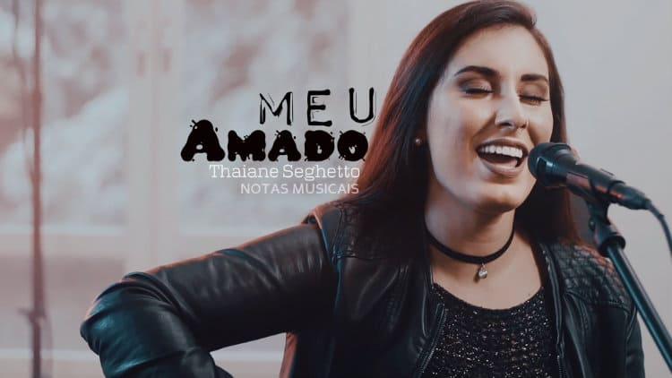 Meu Amado - Thaiane Seghetto - Cifra melódica