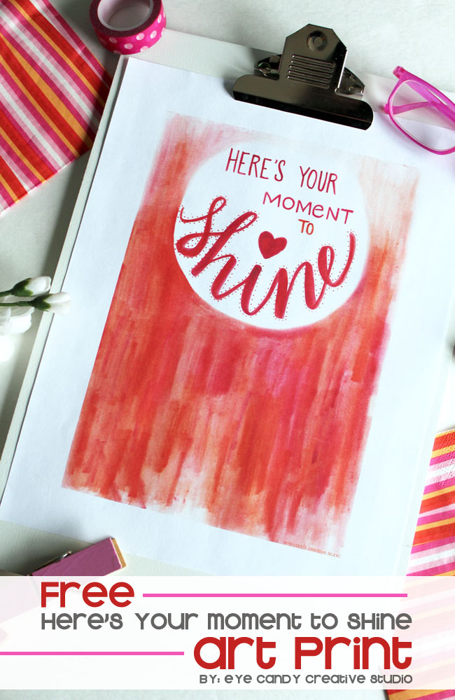 here's your moment to shine, hand lettering, shine art print, watercolor