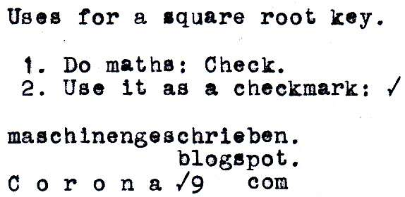 maschinengeschrieben: Uses for a square root key.