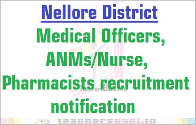 Nellore Medical Officers, ANMs/Nurse, Pharmacists 2016 recruitment
