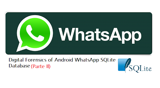Digital Forensics of Android WhatsApp SQLite Database (Part II)