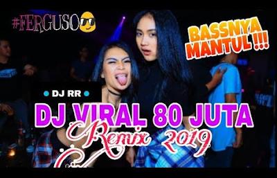 Image of Download Lagu Mp3 DJ VIRAL 80 JUTA REMIX Terbaru 2019