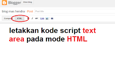 http://hendrasuhendra176.blogspot.com/2014/05/cara-membuat-text-area-pada-postingan.html