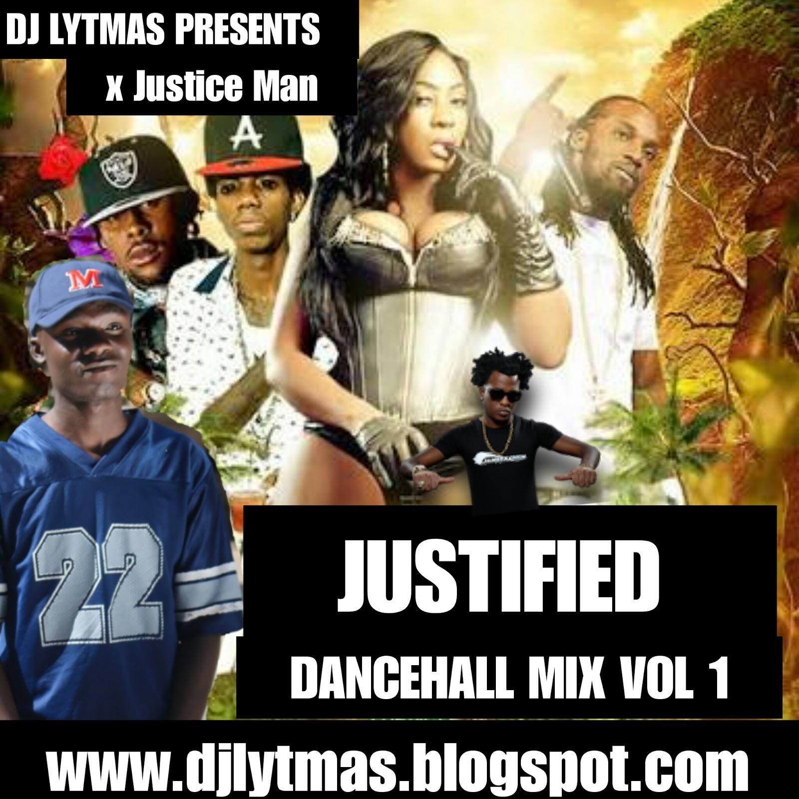 DJ LYTMAS - DANCEHALL JUSTIFIED VOL 1 X JUSTICE MAN 3hrs of