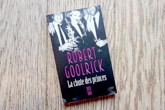 Lundi Librairie : La chute des princes - Robert Goolrick