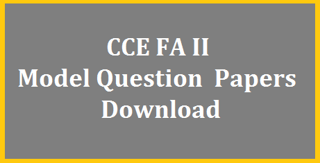 FA II / Formative Assessment Model Question Papers for I to X Classes Download | AP Telangana Continuous Comprehensive Evaluation Model Question Papers for FA 2 to conducted by the end of August as per Schedule given in Academic Calendar | Download CCE Model Papers for FA II suitable for AP and TS from Classes 1st Class to 10th Class fa-ii-cce-formative-assessment-model-question-papers-download-ap-ts
