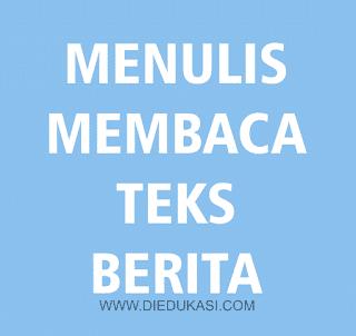 Menulis dan Membaca Teks Berita Bahasa Indonesia