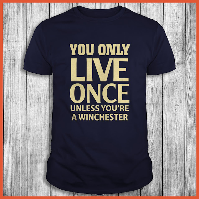 You only live once unless youre a winchester Shirt