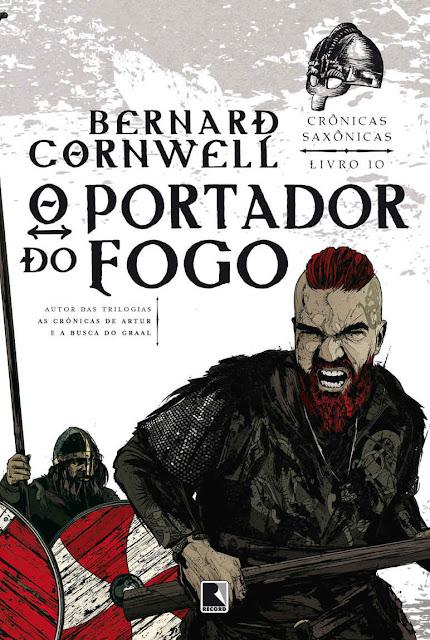 O portador do fogo Crônicas saxônicas Bernard Cornwell