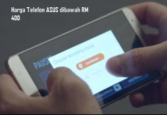 Harga Telefon Terkini ASUS dibawah RM 400