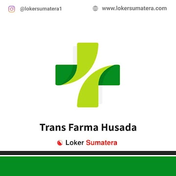 Lowongan Kerja Pekanbaru, Trans Farma Husada Juli 2021