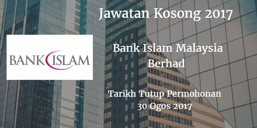 Jawatan Kosong Bank Islam 30 Ogos 2017