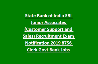 State Bank of India SBI Junior Associates (Customer Support and Sales) Recruitment Exam Notification 2019 8756 Clerk Govt Bank Jobs