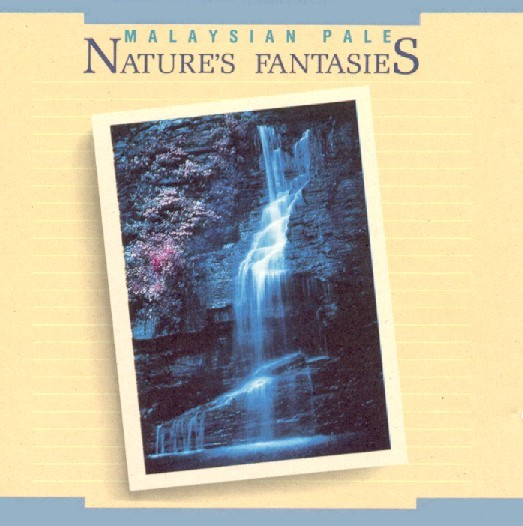 Malaysian Pale - Nature's Fantasies