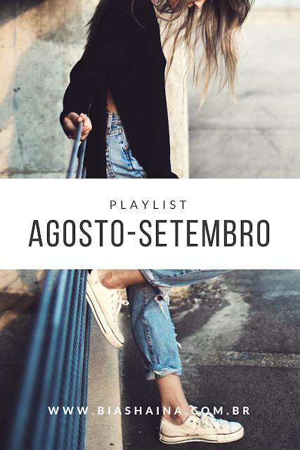 Minha playlist de Agosto e Setembro no Spotify