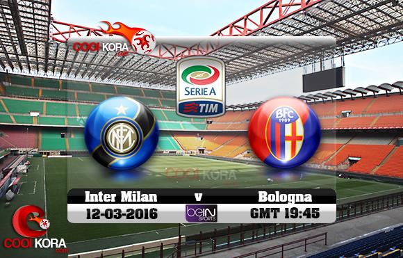 مشاهدة مباراة إنتر ميلان وبولونيا اليوم 12-3-2016 في الدوري الإيطالي