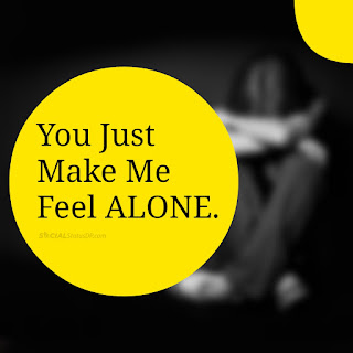 Best WhatsApp Lonely Status, Alone Quotes, Loneliness Quotes Status DP Images