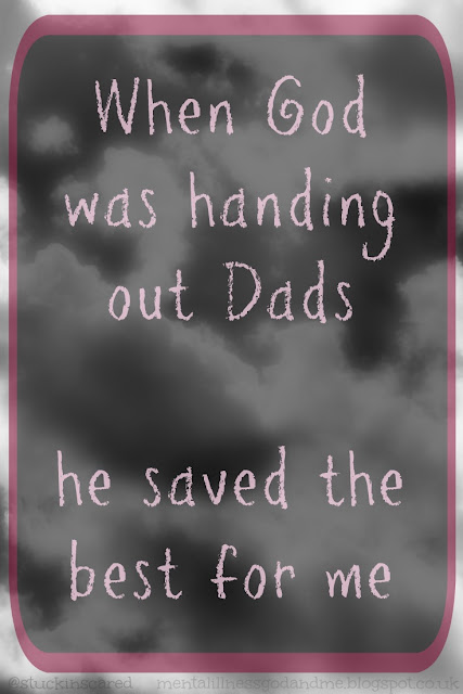 """""""When God was handing out Dads... He saved the best for me."""" Quote"""
