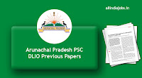 Arunachal Pradesh PSC DLIO Previous Papers