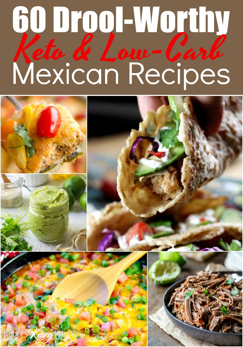 60 Drool-Worthy Low-Carb and Keto Mexican Recipes #keto #lowcarb #lchf #mexican #recipes | bobbiskozykitchen.com