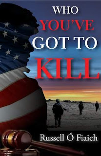 Who You've Got To Kill - a riviting political thriller by Russell Fee