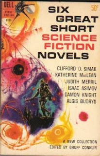 Cover of short story anthology Six Great Short Science Fiction Novels, edited by Groff Conklin