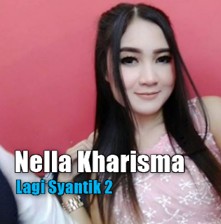 Download Lagu Nella Kharisma Lagi Syantik 2 Mp3 (Dangdut Koplo 2018)