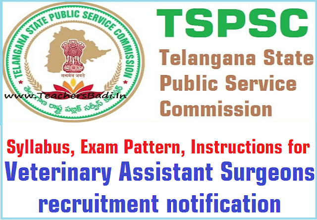 Syllabus, Exam Pattern, Instructions for TSPSC Veterinary Assistant Surgeons recruitment 2017