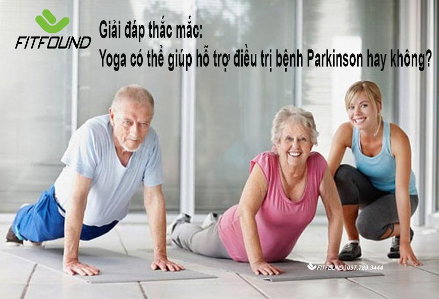 giai-dap-thac-mac-yoga-co-the-giup-ho-tro-dieu-tri-benh-parkinson-hay-khong