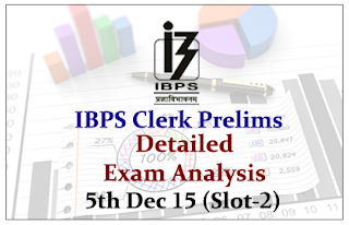 IBPS Clerk Prelims 2015 Detailed Exam Analysis (Section Wise) Held on 5th Dec 2015 (Slot-2)