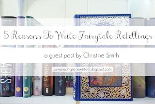 http://savannahgracewrites.blogspot.com/2018/05/5-reasons-to-write-fairytale-retellings.html
