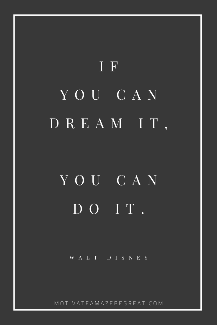 "Short Success Quotes And Sayings: ""If you can dream it, you can do it."" - Walt Disney"