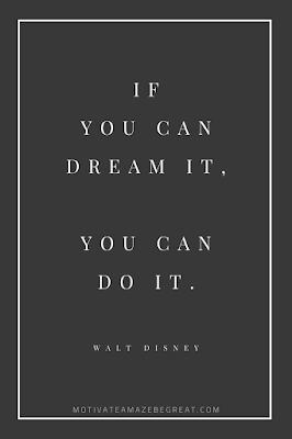 "44 Short Success Quotes And Sayings: ""If you can dream it, you can do it."" - Walt Disney"
