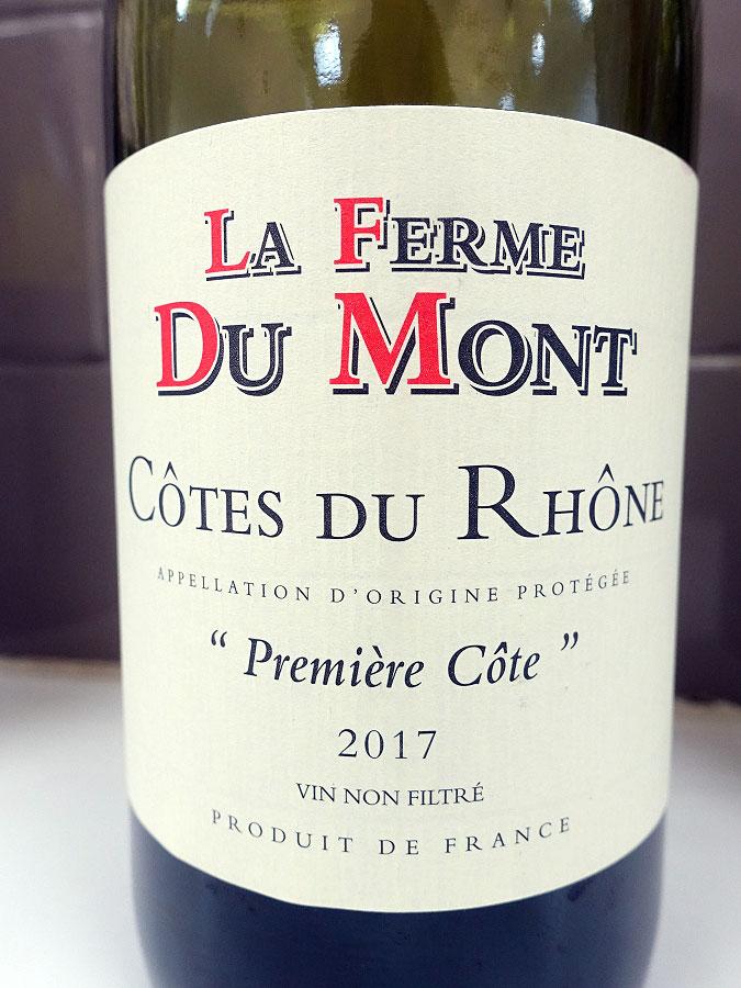 La Ferme Du Mont Première Côte Côtes du Rhône 2017 (88+ pts)