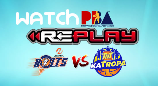 Video List: TNT vs Meralco game replay January 21, 2018 PBA Philippine Cup