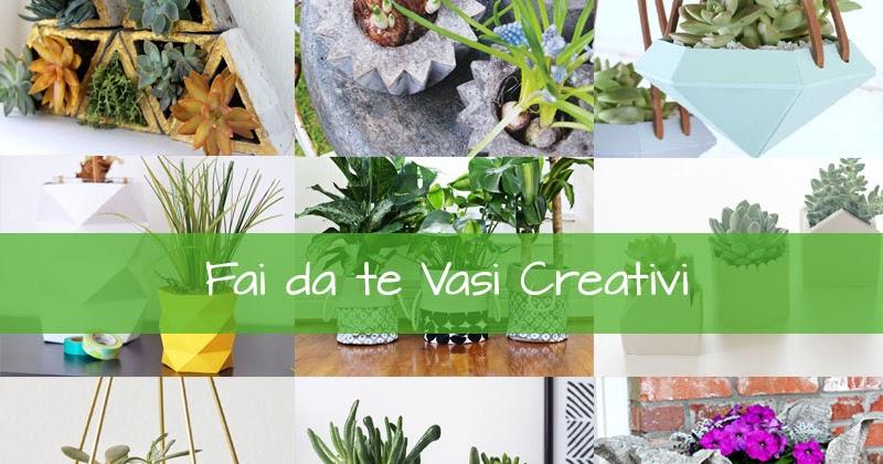 Come creare vasi per piante fai da te raccolta for Vasi fai da te