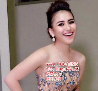 AYU TING TING OST Lagu AADC MMCTV Terbaru