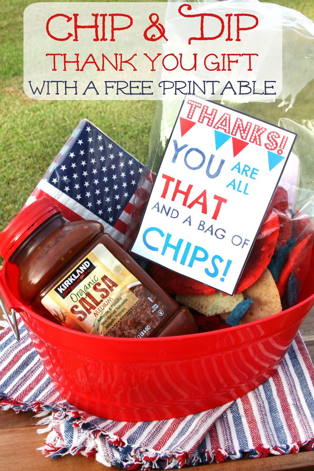 picture about All That and a Bag of Chips Printable identify For the Delight in of Foods: Chip and Dip Thank On your own Basket