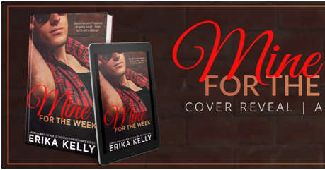 Cover Reveal: Mine for the Week by Erika Kelly