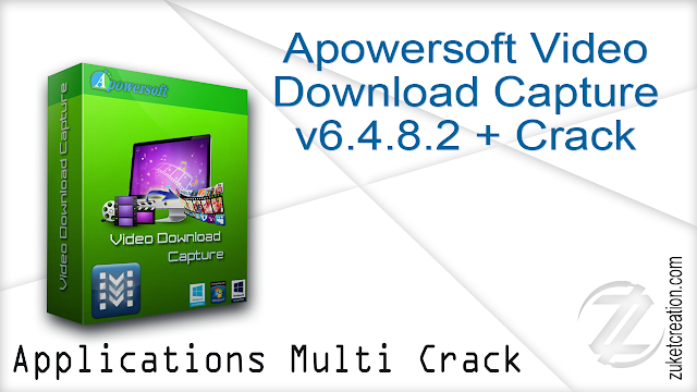 Apowersoft Video Download Capture v6.4.8.2 + Crack