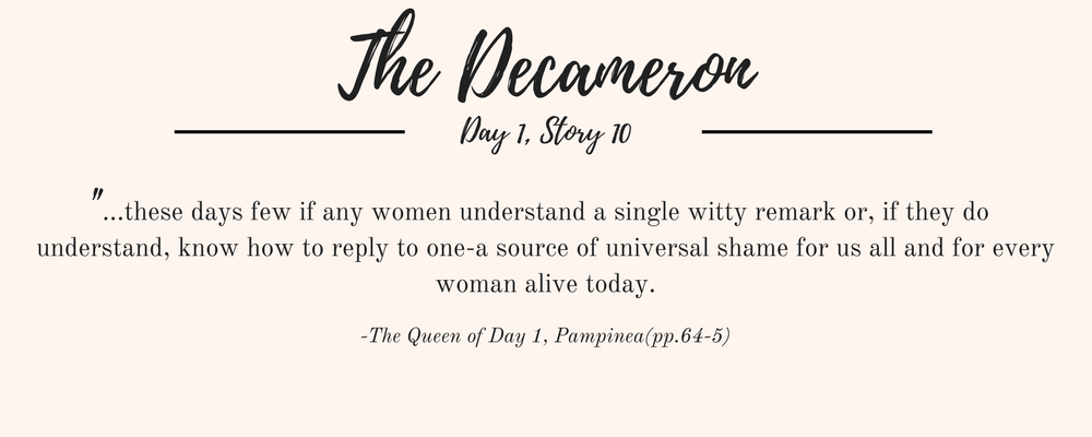 """Giovanni Boccaccio's The Decameron quote: """"...these days few if any women understand a single witty remark or, if they do understand, know how to reply to one-a source of universal shame for us all and for every woman alive today."""""""