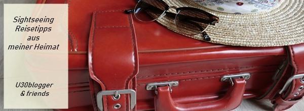 Sightseeing- und Reisetipps aus meiner Heimat - ü30Blogger