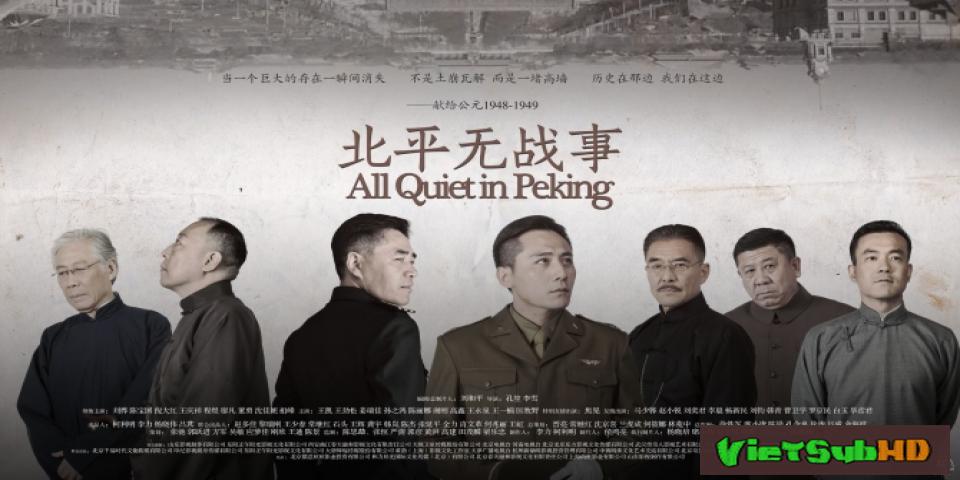 Phim Bắc Bình Không Chiến Sự Tập 23/45 VietSub HD | All Quiet In Peking 2015