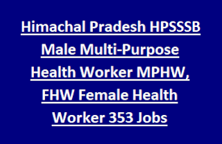 Himachal Pradesh HPSSSB Male Multi-Purpose Health Worker MPHW, FHW Female Health Worker 353 Govt Jobs Recruitment 2017