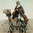 Young Lawrence: A Portrait of the Legend as a Young Man, by Anthony Sattin