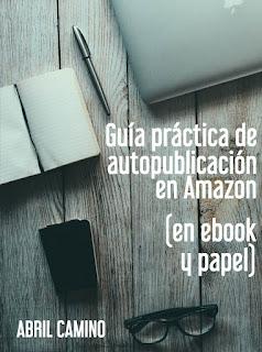 Guía práctica de autopublicación en Amazon (en ebook y papel)