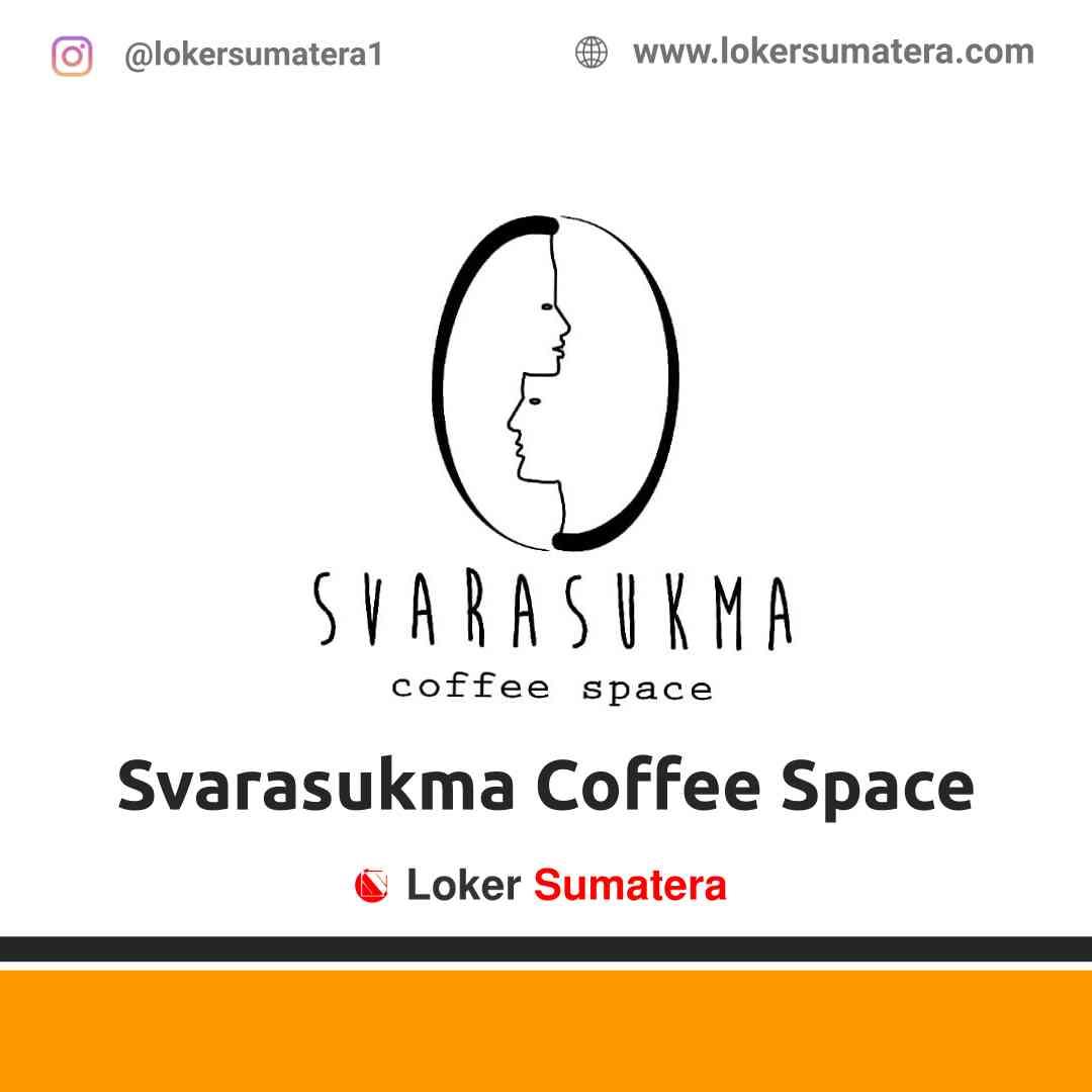 Lowongan Kerja Banda Aceh: Svarasukma Coffee Space Mei 2021