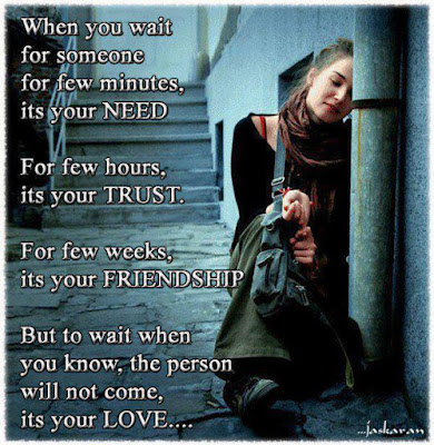 Quotes about friends:When you wait for someone for few minutes, it's your need for few hours, it's your trust.