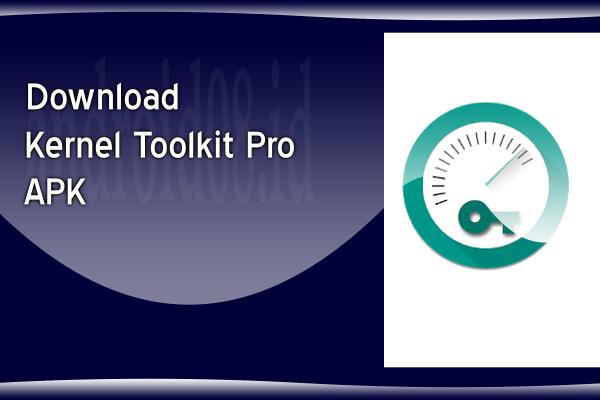 Download Kernel Toolkit Pro APK
